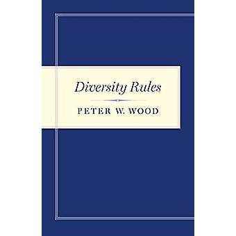 Diversity Rules by Peter W. Wood - 9781641771122 Book