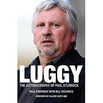 Luggy: The Autobiography of Paul Sturrock