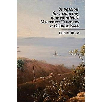 'A Passion for Exploring New Countries' Matthew Flinders & George