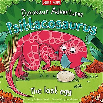 Dinosaur Adventures - Psittacosaurus - The lost egg by Dinosaur Advent