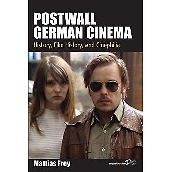 Postwall German Cinema: History, Film History and Cinephilia (Film Europa)