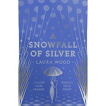 A Snowfall of Silver by Wood & Laura