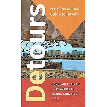 Detours: A Decolonial Guide� to Hawai'i