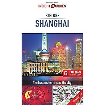 Insight Guides Explore Shanghai (Travel Guide with� Free eBook) (Insight Explore Guides)