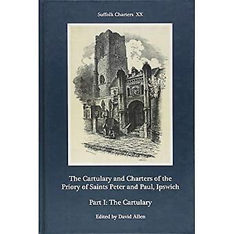 Il Cartulary e le Carte del Priorato dei Santi Pietro e Paolo, Ipswich: Parte I: Il Cartulary (Suffolk Charters)