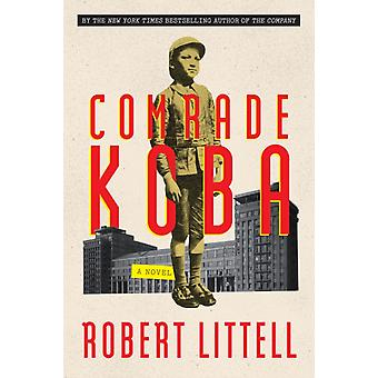 Comrade Koba  A Novel by Robert Littell