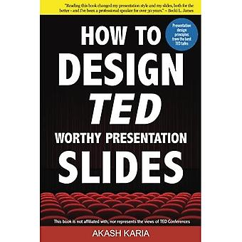 How to Design TED-Worthy Presentation Slides (Black & White Edition): Presentation Design Principles from the...