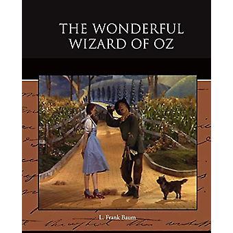 The Wonderful Wizard of Oz by L Frank Baum - 9781438526553 Book