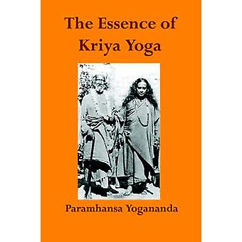 The Essence of Kriya Yoga by Paramahansa Yogananda - 9781931833189 Bo