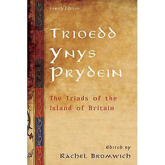 Trioedd Ynys Prydein The Triads of the Island of Britain