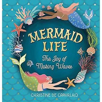 Mermaid Life The Joy of Making Waves