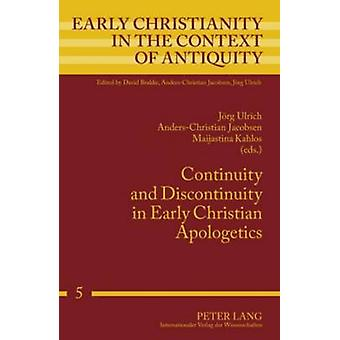 Continuity and Discontinuity in Early Christian Apologetics 5 Early Christianity in the Context of Antiquity