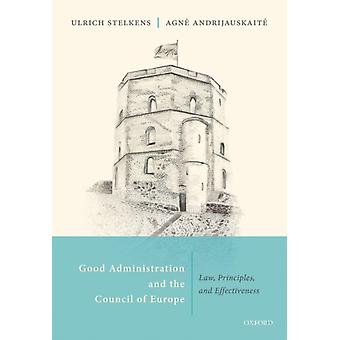 Good Administration and the Council of Europe by Edited by Ulrich Stelkens & Edited by Agne Andrijauskaite