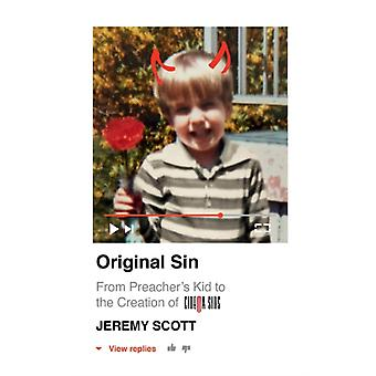 Original Sin  From Preachers Kid to the Creation of CinemaSins and 3.5 billion views by Jeremy Scott