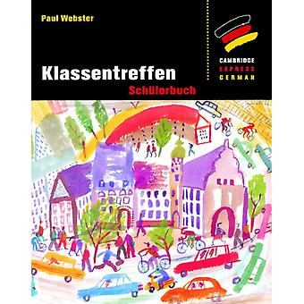 Klassentreffen Schlerbuch Cambridge Express German by Paul Webster