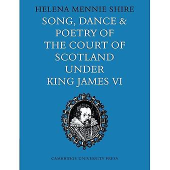 Song, Dance and Poetry of the Court of Scotland under King James VI