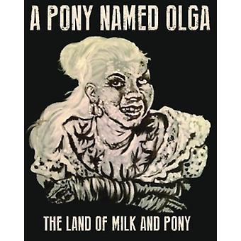 Pony Named Olga - Land of Milk & Pony [CD] USA import