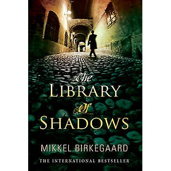 The Library of Shadows by Mikkel Birkegaard - 9780552775021 Book