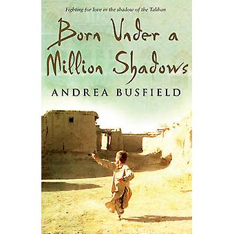 Born Under a Million Shadows by Andrea Busfield - 9780552775632 Book