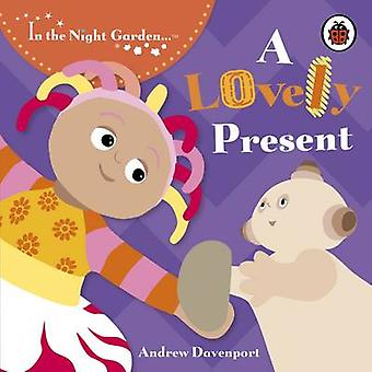 In the Night Garden - A Lovely Present by Andrew Davenport - 978140590