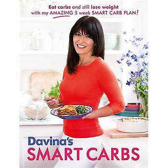 Davina's Smart Carbs - Eat Carbs and Still Lose Weight with My Amazing