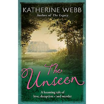 The Unseen by Katherine Webb - 9781409117179 Book