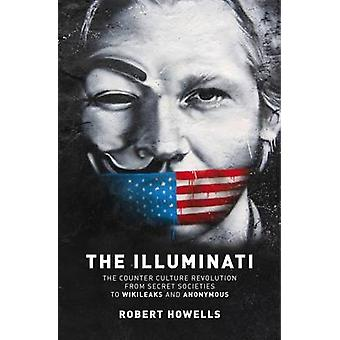 Illuminati - Counter kultur revolutionen-från hemliga sällskap till W