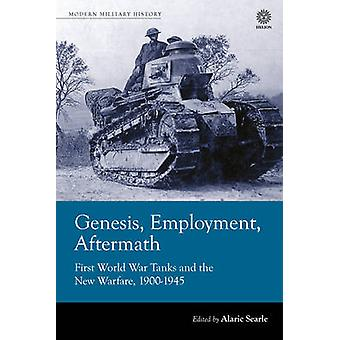 Genesis - Employment - Aftermath - First World War Tanks and the New W