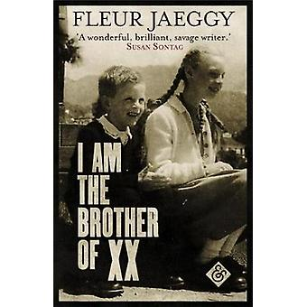 I am the Brother of XX by Fleur Jaeggy - Gini Alhadeff - 978191150802