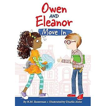Owen and Eleanor Move in by H M Bouwman - 9781506439723 Book