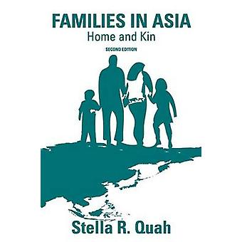 Families in Asia - Home and Kin by Dr. Stella R. Quah - 9780415455701