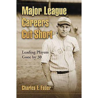 Major League carreiras cortar curto - principais jogadores passados 30 por Charles