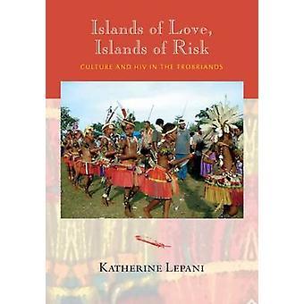Öarna kärlek - öar av Risk - kultur och HIV i Trobriands