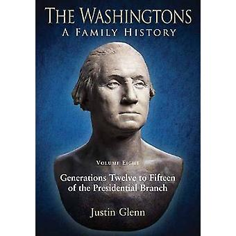 The Washingtons - A Family History - Volume Eight - Generations Twelve t