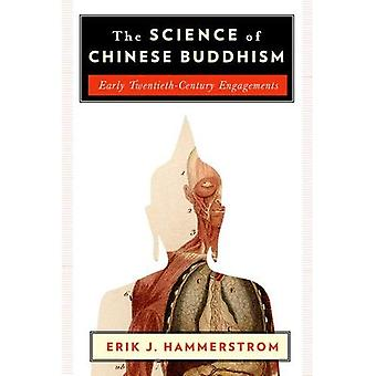 The Science of Chinese Buddhism: Early Twentieth-Century Engagements (The Sheng Yen Series in Chinese Buddhist...
