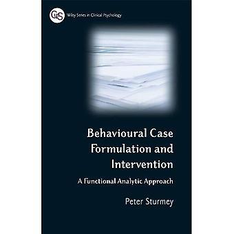 Gedrags zaak formulering en interventie: een functionele analytische benadering (Wiley serie in de klinische psychologie)