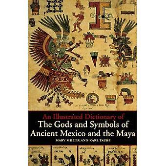 Un diccionario ilustrado de los dioses y los símbolos de México antiguo y del Maya