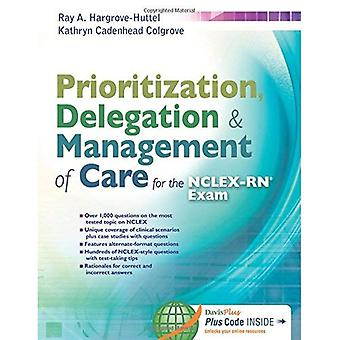 Prioritization, Delegation, & Management of Care for the NCLEX-RN? Exam