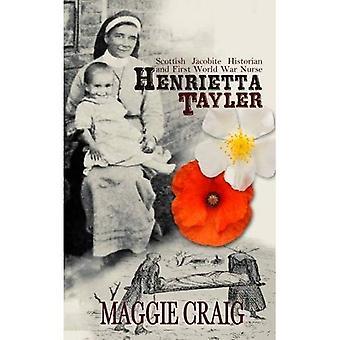 Henrietta Tayler: Historiador escocés jacobita y enfermera de guerra de primer mundo: 1