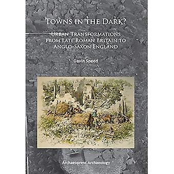 Städer i mörkret: Urban transformationer från sena romerska Britannien till anglosaxiska England