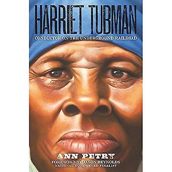 Harriet Tubman: Conductor on the Underground Railroad