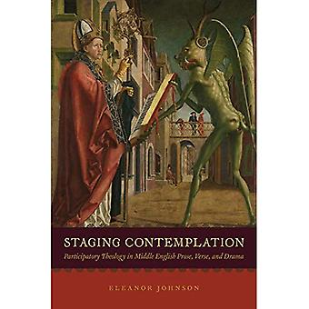 Staging Contemplation: Participatory Theology in Middle English Prose, Verse, and Drama