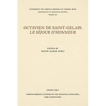 Octavien de Saint-Gelais: Le Sejour d'Honneur (North Carolina Studies in the Romance Languages and Literatures)
