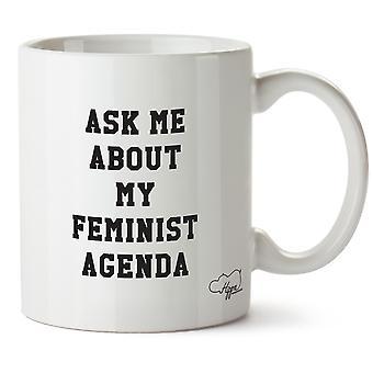 Hippowarehouse Ask Me About My Feminist Agenda Printed Mug Cup Ceramic 10oz