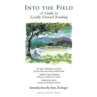 Into the Field: A Guide to Locally Focused Teaching: 3 (Nature Literacy)