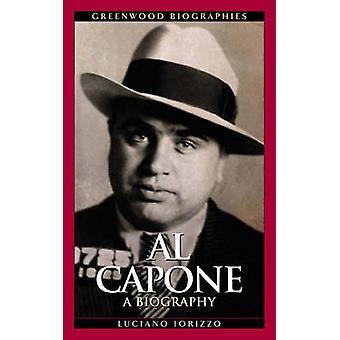 Al Capone A Biography by Iorizzo & Luciano J.