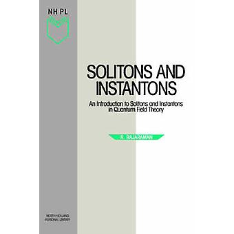 Solitonen en instantonen An Introduction to solitonen en instantonen in kwantumveldentheorie door Rajaraman & R.