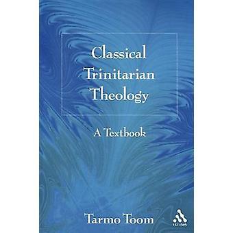 Klassisk trinitariske teologi en lærebok av Toom & Tarmo