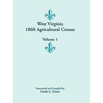 West Virginia 1860 Landwirtschaftszählung Band 1 von Green & Linda L.