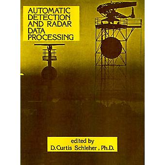 Automatic Detection and Radar Data Processing by Schleher & D. Curtis